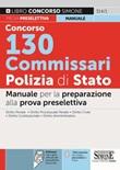 Concorso 130 Commissari Polizia di Stato. Manuale. Con software di simulazione Libro di