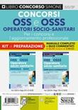Concorsi OSS e OSSS Operatori Socio-Sanitari. Per i concorsi e l'aggiornamento professionale. Kit di preparazione. Manuale completo + quiz commentati. Con software di simulazione Libro di