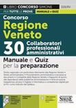 Concorso Regione Veneto. 30 collaboratori professionali amministrativi. Manuale e quiz per la preparazione. Con espansione online. Con software di simulazione Libro di