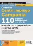 Concorso Centri impiego Campania 110 Sistemi informativi Cat. C e D. Manuale per la preparazione alla prova scritta. Con espansione online. Con software di simulazione Libro di