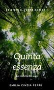 Quinta essenza Ebook di  Emilia Cinzia Perri