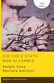 Ciò che è stato non si cambia Ebook di  Sergio Cova, Patrizia Emilitri