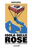 Isola delle Rose. Insulo de la Rozoj. La libertà fa paura Ebook di  Giuseppe Musilli
