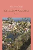 La sciarpa azzurra Libro di  Anna Rosaria Meglio