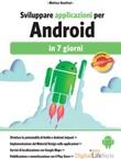Sviluppare applicazioni per Android in 7 giorni Ebook di  Matteo Bonifazi