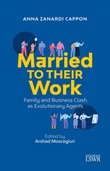 Married to their work. Family and business clash as evolutionary agent Ebook di  Anna Zanardi Cappon