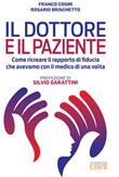 Il dottore e il paziente. Come ricreare il rapporto di fiducia che avevamo con il medico di una volta Ebook di  Franco Cosmi, Rosario Brischetto
