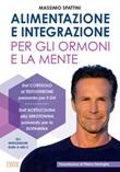 Alimentazione e integrazione per gli ormoni e la mente Ebook di  Massimo Spattini