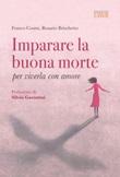 Imparare la buona morte per viverla con amore Ebook di  Franco Cosmi, Rosario Brischetto