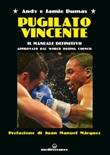 Pugilato vincente. Il manuale definitivo. Approvato dal World Boxing Council Ebook di  Andy Dumas, Jamie Dumas