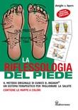La riflessoterapia del piede. Il metodo originale di Eunice D. Ingham® un sistema terapeutico per migliorare la salute Ebook di  Dwight C. Byers