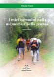 I miei cammini nella memoria e nella poesia. Parte prima Libro di  Nicola Vinci