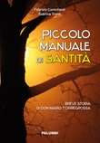 Piccolo manuale di santità. Breve storia di don Mario Torregrossa Libro di  Fabrizio Centofanti, Sabrina Trane