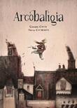 Arcobaligia. Ediz. a colori Libro di  Giovanni Coccia