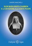 Suor Maria Marta Chambon e la devozione alle sante piaghe Libro di  Sandro Mancinelli