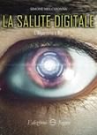 La salute digitale. L'algoritmo e noi Libro di  Simone Melchionna