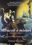 Miracoli e misteri. Indagine oltre la scienza Libro di  Rolando Morganti, Roberto Antonio Ricasoli, Mario Innocenti Risaliti