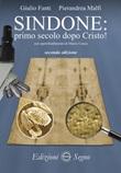 Sindone. Primo secolo dopo Cristo! Libro di  Giulio Fanti, Pierandrea Malfi