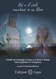 Noi e il cielo racchiusi in un libro. Estratti dai messaggi di Gesù e di Maria a Gisella nelle apparizioni di Trevignano Libro di