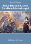 Santa Teresa di Lisieux Bambina dei santi angeli Libro di  Marcello Stanzione