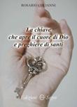 La chiave che apre il cuore di Dio e preghiere di Santi Libro di  Rosario Colianni