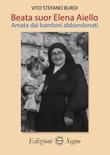 Beata Suor Elena Aiello. Amata dai bambini abbandonati Libro di  Vito Stefano Burdi
