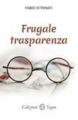 Frugale trasparenza Libro di  Fabio Strinati