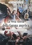 La vera storia della Corona angelica Libro di  Carmine Alvino, Marcello Stanzione