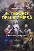 Il tesoro della Chiesa. Libretto di preghiera Libro di  Serena Oliveri