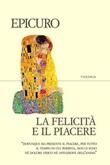 La felicità e il piacere Ebook di Epicuro