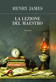 La lezione del Maestro Ebook di  Henry James