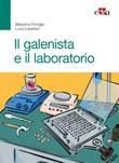 Il galenista e il laboratorio Libro di  Luca Casettari, Massimo Frongia