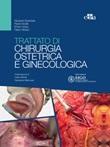 Trattato di chirurgia ostetrica e ginecologica Ebook di  Giovanni Scambia, Paolo Scollo, Enrico Vizza, Fabio Ghezzi