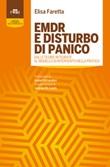 EMDR e disturbo di panico. Dalle teorie integrate al modello di intervento nella pratica Libro di  Elisa Faretta
