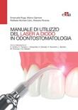 Manuale di utilizzo del laser a diodo in odontostomatologia Ebook di  Emanuele Ruga, Marco Garrone, Raffaele Michele Calvi, Roberto Riversa