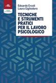 Tecniche e strumenti pratici per il lavoro psicologico Ebook di  Edoardo Ercoli, Laura Gigliodoro