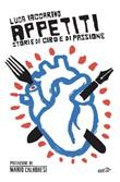 Appetiti. Storie di cibo e di passione Ebook di  Luca Iaccarino