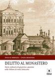 Delitto al monastero. Storie ordinarie di giustizia e passione nella Milano di metà Settecento Ebook di  Anna M. Bardazza, Cinzia Cremonini