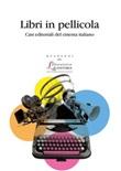 Libri in pellicola. Casi editoriali del cinema italiano Ebook di
