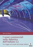 I nomi commerciali nella didattica dell'italiano L2. Un viaggio nel mondo del design italiano Ebook di  Silvia Gilardoni