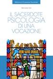 Il sacerdote. Psicologia di una vocazione Ebook di  Wenceslao Vial
