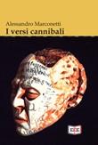 I versi cannibali Ebook di  Alessandro Marconetti, Alessandro Marconetti