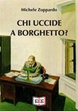 Chi uccide a Borghetto? Ebook di  Michele Zoppardo, Michele Zoppardo