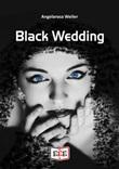 Black Wedding Ebook di  Angelarosa Weiler, Angelarosa Weiler