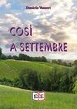 Così a settembre Ebook di  Daniela Vasarri, Daniela Vasarri