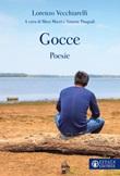 Gocce. Poesie Libro di  Lorenzo Vecchiarelli