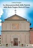 La Chiesa parrocchiale della Natività della Beata Vergine Maria di Trana Libro di  Carlotta Venegoni