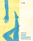 Padre occidentale. L'ineffabile origine dello yoga Ebook di  Simone Lisi