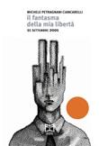 Il fantasma della mia libertà. 11 settembre 2001 Libro di  Michele Petragnani Ciancarelli