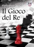Il gioco del re Ebook di  Flavio Passi